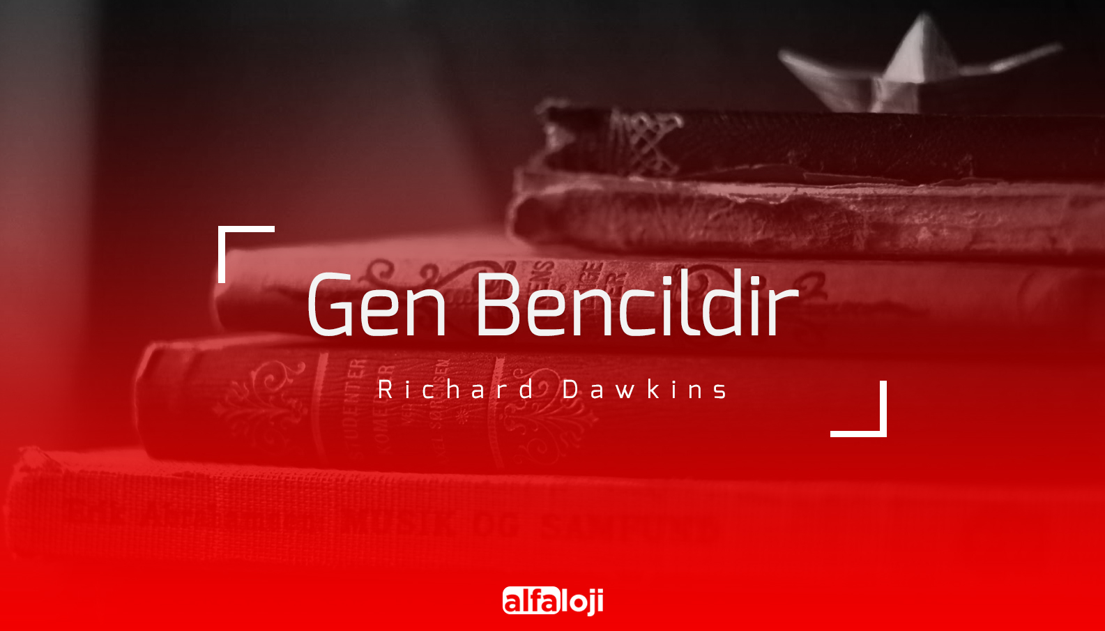 Richard Dawkins - Gen Bencildir
