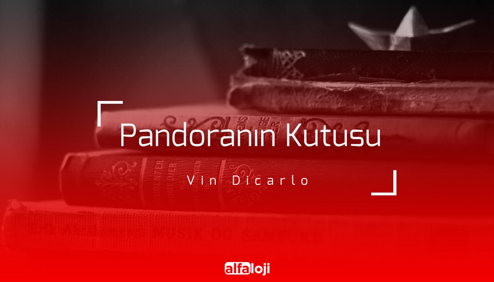 Vin Dicarlo - Pandora'nın Kutusu