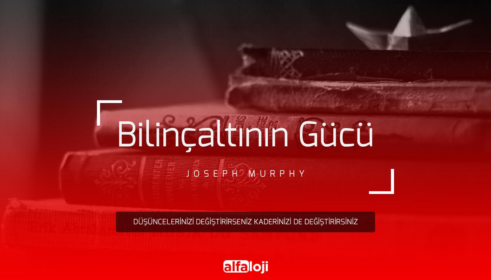 Joseph Murphy - Bilinçaltının Gücü PDF indir